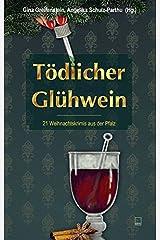 Tödlicher Glühwein: 21 Weihnachtskrimis aus der Pfalz Taschenbuch