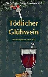 Tödlicher Glühwein: 21 Weihnachtskrimis aus der Pfalz