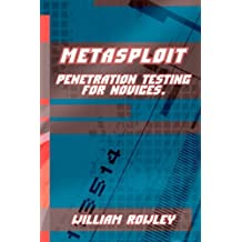 Metasploit: Penetration Testing for Novices