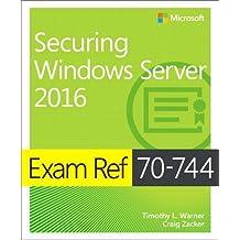 Exam Ref 70-744: Securing Windows Server 2016