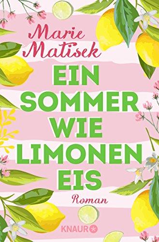 Ein Sommer wie Limoneneis: Roman (Die Amalfi-Reihe 1)