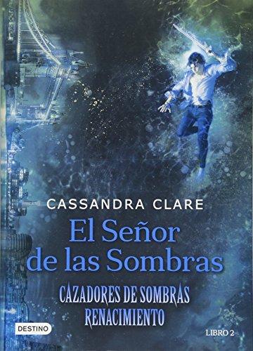 El Senor de Las Sombras = Lord of Shadows (Lady Midnight) por Cassandra Clare