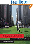 Brandscapes - Architecture in the Exp...