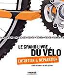 Le grand livre du vélo - Entretien et réparation