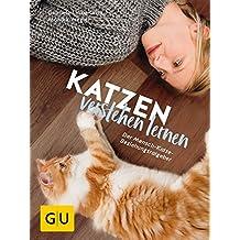 Katzen verstehen lernen: Der Mensch-Katze-Beziehungsratgeber (GU Tier Spezial)