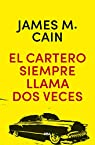 El cartero siempre llama dos veces - 2ª edición par JAMES MALLAHAN CAIN