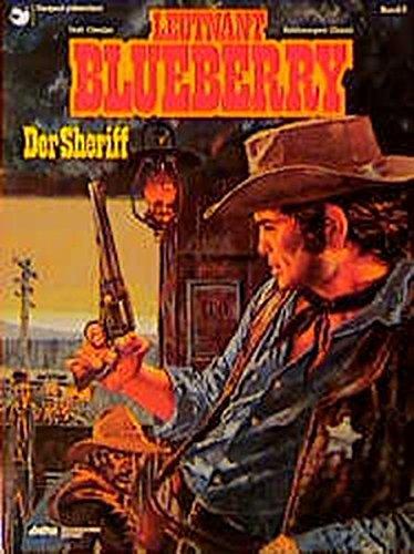 Leutnant Blueberry, Bd.6, Der Sheriff