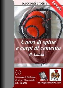 Cuori di spine e corpi di cemento - Estratto d'autore di [Amleta]