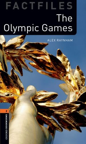 Oxford Bookworms Library Factfiles: Level 2:: The Olympic Games por Alex Raynham