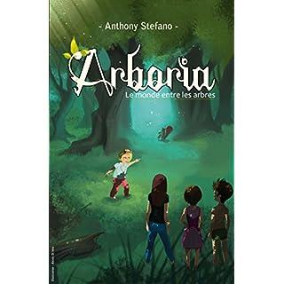 Arboria: Le monde entre les arbres (French Edition)