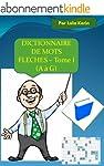 Dictionnaire de mots fl�ch�s - Tome I...