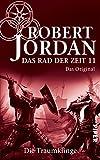 Das Rad der Zeit 11. Das Original: Die Traumklinge (German Edition)