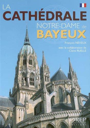 La Cathédrale de Bayeux par François Neveux