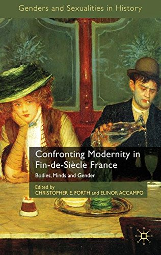 Confronting Modernity in Fin-de-Siècle France: Bodies, Minds and Gender (Genders and Sexualities in History)