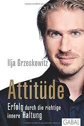 Attitüde: Erfolg durch die richtige innere Haltung (Dein Erfolg)
