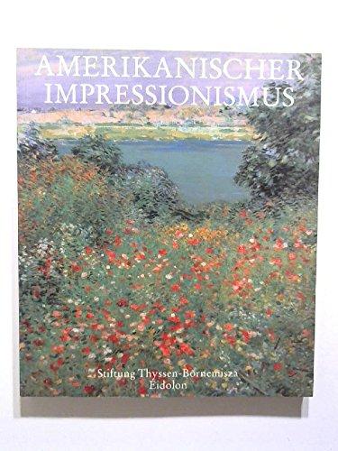 Amerikanischer Impressionismus : Meisterwerke aus öffentlichen und privaten Sammlungen der Vereinigten Staaten von Amerika. Ausstellung Villa Favorita Lugano-Castagnola 22.7. - 28.10.1990.