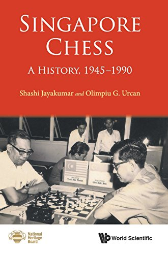 Singapore Chess: A History, 1945-1990 por Olimpiu G. Urcan