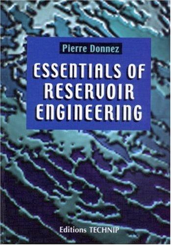 Essentials of Reservoir Engineering