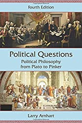 Political Questions: Political Philosophy from Plato to Pinker by Larry Arnhart (2015-08-27)