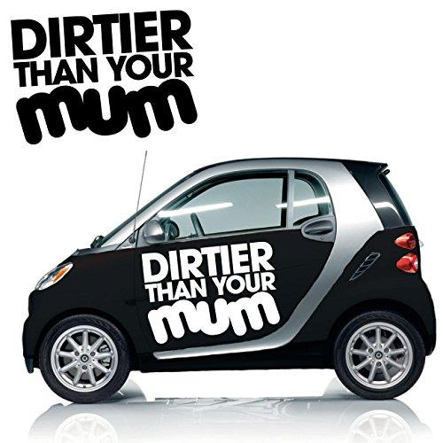 Dirtier than your Mom Tuning Sprüche coole Sticker Fahrzeug Design Aufkleber Schriftzüge Texte  KB386