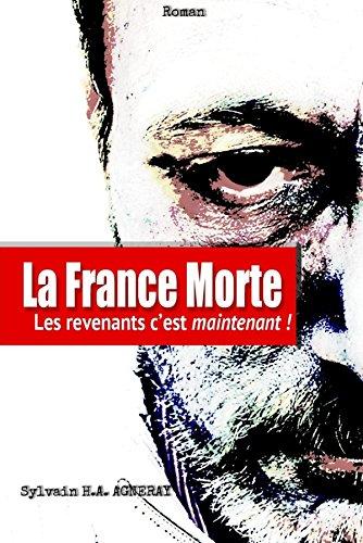La France Morte (Les revenants c'est maintenant !)