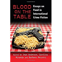 Blood on the Table: Essays on Food in International Crime Fiction