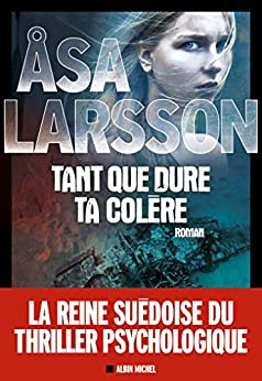 Asa Larsson (2016) - Tant que dure ta colère