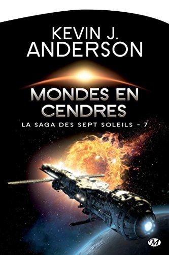 Mondes en cendres: La Saga des Sept Soleils, T7 par Kevin J. Anderson