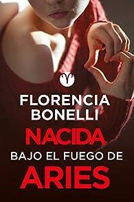 Nacida bajo el fuego de Aries par Florencia Bonelli