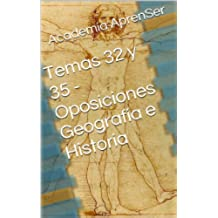 Temas 32 y 35 - Oposiciones Geografía e Historia (Oposiciones Secundaria -  Geografía e Historia nº 16)