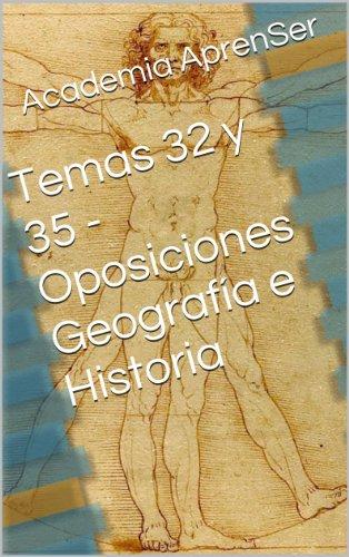 Temas 32 y 35 - Oposiciones Geografía e Historia (Oposiciones Secundaria -  Geografía e Historia nº 16) por Academia AprenSer