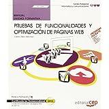 Manual. Pruebas de funcionalidades y optimización de páginas web (UF1306). Certificados de profesionalidad. Confección y publicación de páginas Web (IFCD0110) (Cp - Certificado Profesionalidad)