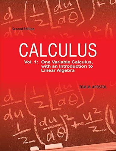 Calculus: One-Variable Calculus with an Introduction to Linear Algebra, 2nd ed. (Volume 1)