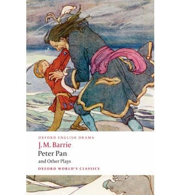 [(Peter Pan and Other Plays: The Admirable Crichton; Peter Pan; When Wendy Grew Up; What Every Woman Knows; Mary Rose)] [Author: Sir J. M. Barrie] published on (August, 2008)