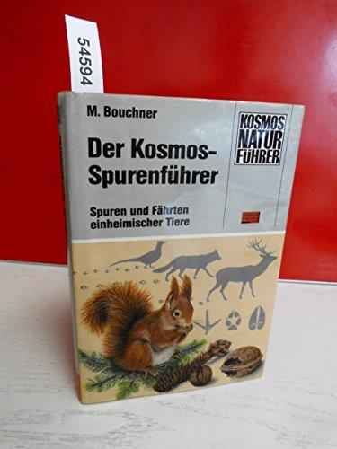 Der Kosmos - Spurenführer. Spuren und Fährten einheimischer Tiere
