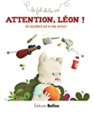 Attention Léon !: Un accident est si vite arrivé ! (Le fil de la vie t. 1) (French Edition)