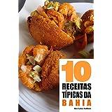 10 Receitas típicas da Bahia (Portuguese Edition)
