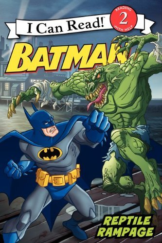 Batman Classic: Reptile Rampage (I Can Read Books: Level 2) by Katharine Turner (17-Apr-2012) Paperback