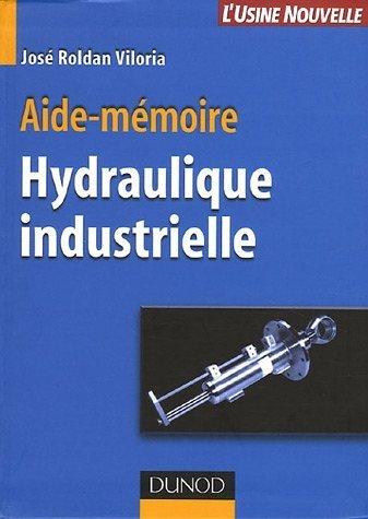 Aide-mmoire Hydraulique industrielle de Roldan Viloria. Jos (2004) Broch