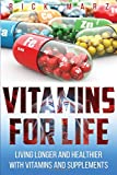 Best B12 suppléments - VITAMINS FOR LIFE: LIVING LONGER AND HEALTHIER WITH Review