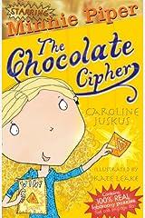 Minnie Piper: The Chocolate Cipher (Starring Minnie Piper) Paperback