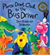 Please Don't Chat to the Bus Driver (Bloomsbury Paperbacks)