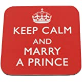 'Keep Calm and Marry a Prince' - Prince William & Kate Middleton wedding satire coaster.