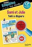 Petites enquêtes Sami et Julie CP Tobi a disparu- Cahier de vacances