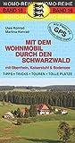 Mit dem Wohnmobil durch den Schwarzwald (Womo-Reihe)