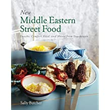 New Middle Eastern Street Food: Snacks, Comfort Food, and Mezze from Snackistan by Sally Butcher (2015-05-29)