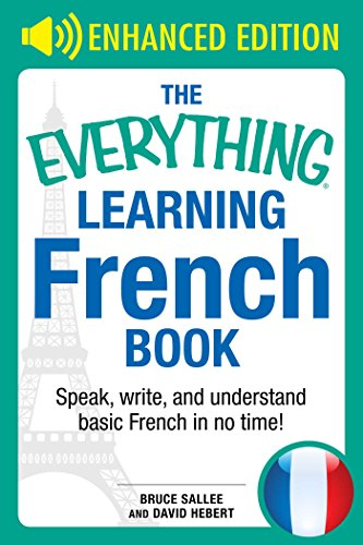 The Everything Learning French: Speak, Write, and Understand Basic French in No Time (Everything®) (English Edition)