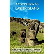 A Companion To Easter Island (Guide To Rapa Nui) (English Edition)