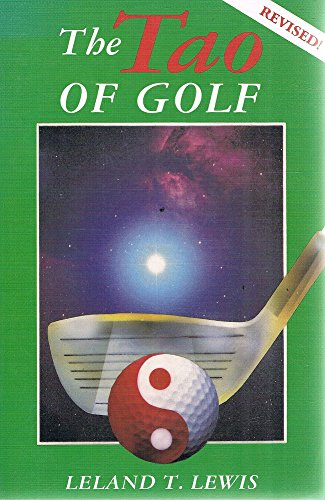 The Tao of Golf por Leland T. Lewis