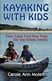 Kayaking With Kids: Easy Cape Cod Day Trip for the Entire Family by Carole Ann Moleti (2014-06-25)
